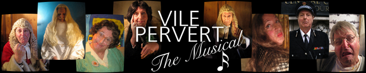 Vile Pervert - The Musical
